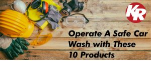 10 Products for a Safe Car Wash
